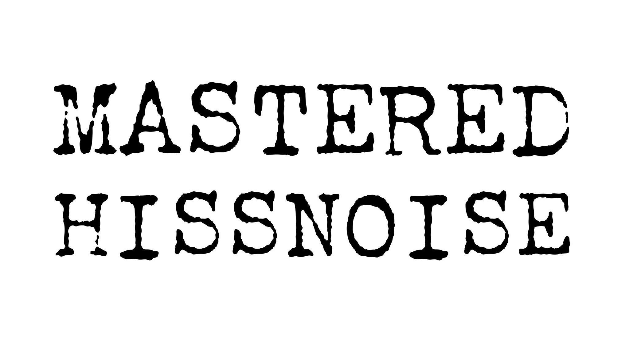 「MASTERED HISSNOISE」の画像検索結果