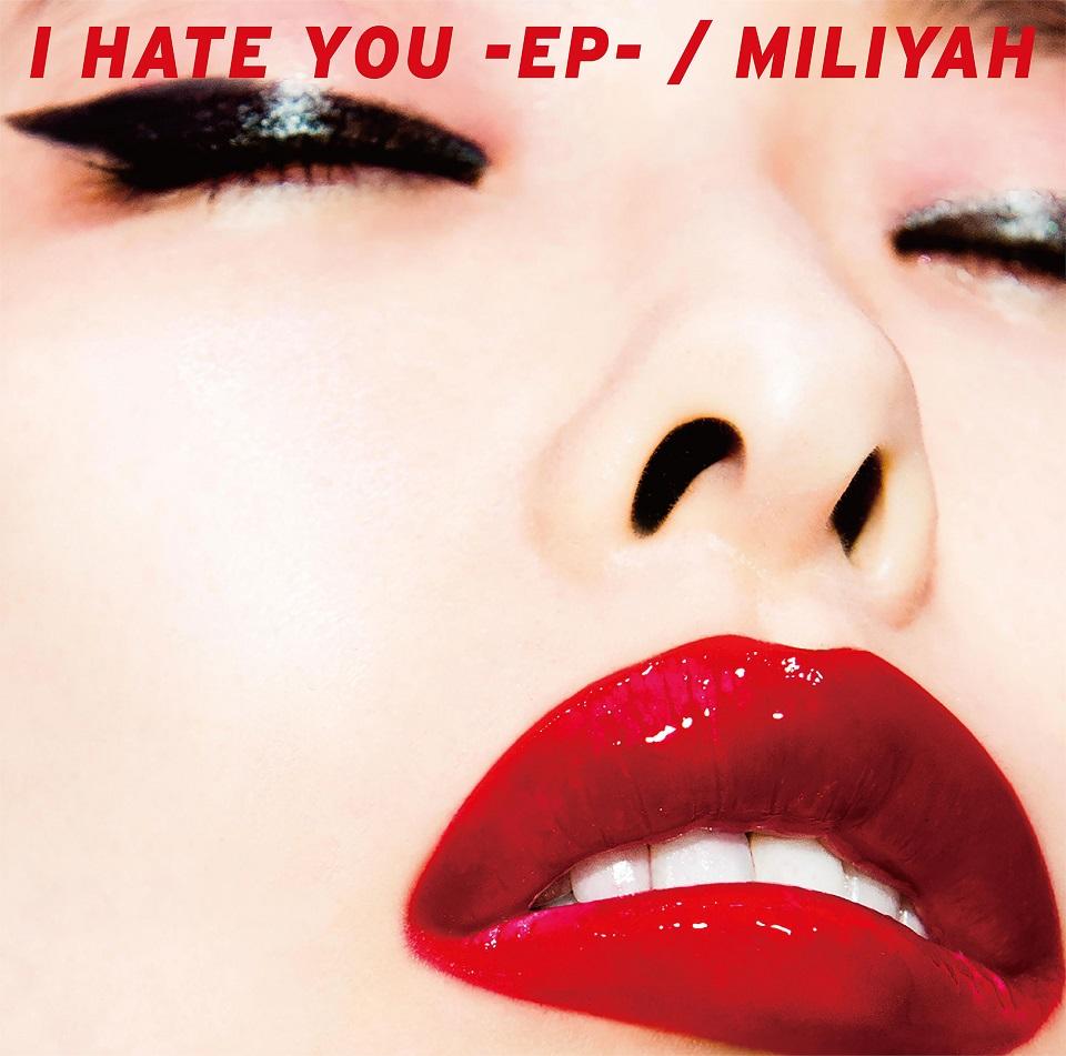 MILIYAH_I-HATE-YOU_shokai