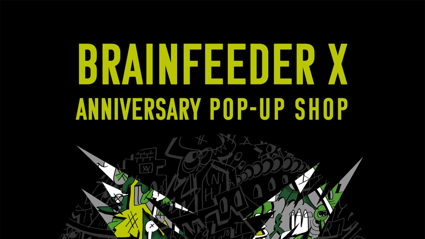 brainfeederのレーベル10周年を記念した東京初のpop upが開催 flying